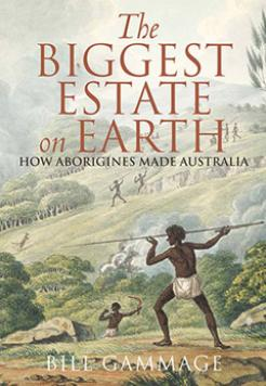 Book cover- The Biggest Estate on Earth by Bill Gammage