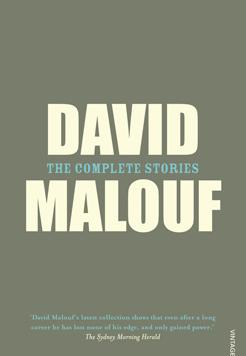 Book cover- The Complete Stories by David Malouf