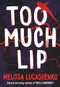 Too much lip by Melissa Lucashenko.