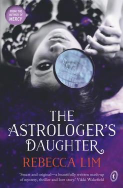 Book cover - The Astrologers Daughter by Rebecca Lim.