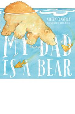 Book cover image: My Dad is a Bear by Nicola Connelly