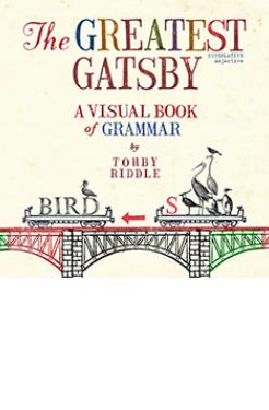 Book cover - The Greatest Gatsby A visual book of grammar by Tohby Riddle