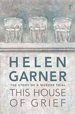 book cover image: This House of Grief by Helen Garner.